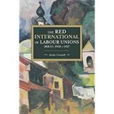 The Red International of Labour Unions (RILU) 1920-1937