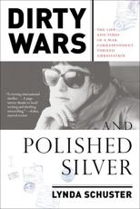 Dirty Wars and Polished Silver - Lynda Schuster (author)