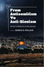 From AntisemitismTo Anti-Zionism: The Past & Present of a Lethal Ideology
