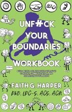 Unfuck Your Boundaries Workbook