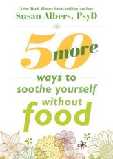 ISBN: 9781626252523 - 50 More Ways to Soothe Yourself Without Food