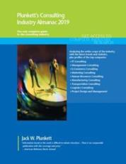 Plunkett's Consulting Industry Almanac 2019: Consulting Industry Market Research, Statistics, Trends and Leading Companies