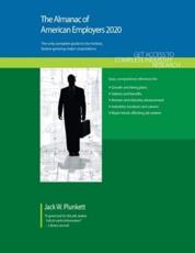 The Almanac of American Employers 2020: Market Research, Statistics and Trends Pertaining to the Leading Corporate Employers in America