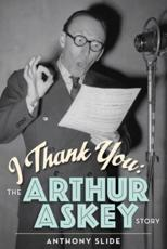 I Thank You: The Arthur Askey Story