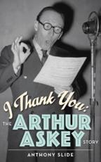 I Thank You: The Arthur Askey Story (hardback)