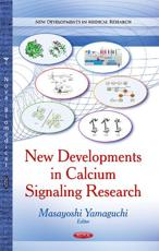 New Developments in Calcium Signaling Research