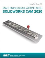 Machining Simulation Using SOLIDWORKS CAM 2020