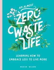 An (Almost) Zero-Waste Life