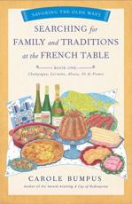 Searching for Family and Traditions at the French Table