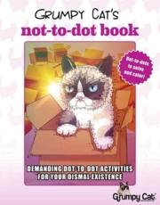 Grumpy Cat's NOT-to-Dot Book