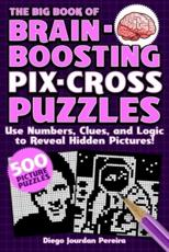 The Big Book of Brain Boosting Pix-Cross Puzzles