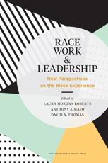 Race, Work, and Leadership