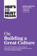 HBR's 10 Must Reads on Building a Great Culture