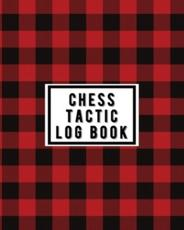 Chess Tactic Log Book: Record Your Games, Moves, and Strategy   Chess Log   Key Positions