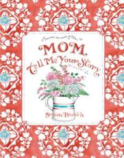 Mom Tell Me Your Story - Keepsake Journal
