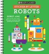 Brain Games - Sticker by Letter: Robots (Sticker Puzzles - Kids Activity Book)