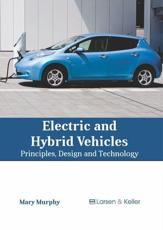 Electric and Hybrid Vehicles: Principles, Design and Technology