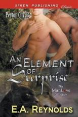 An Element of Surprise [Peyton City 13] (Siren Publishing Classic ManLove)