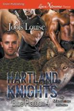 Hartland Knights [Blue Platoon 4] (Siren Publishing LoveXtreme Forever)