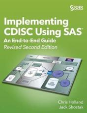 Implementing CDISC Using SAS: An End-to-End Guide, Revised Second Edition