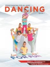 Dancing for Fun, Book 1