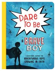 Dare to Be a Brave Boy