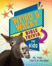 Weird and Wacky Bible Trivia for Kids