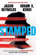 Stamped: El Racismo, El Antirracismo Y Tú / Stamped: Racism, Antiracism, and You: A Remix of the National Book Award-Winning Stamped from the Beginning