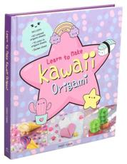 Learn to Make Kawaii Origami