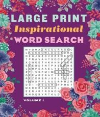 Large Print Inspirational Word Search Volume 1