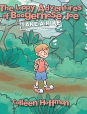 The Loppy Adventures of Boogernose Joe: Take a Hike