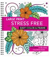 Large Print Easy Color & Frame - Stress Free (Adult Coloring Book)