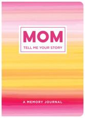 Mom Tell Me Your Story