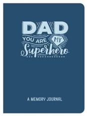 Dad, You Are My Superhero