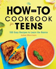 The How-To Cookbook for Teens