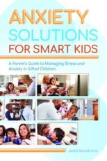 Anxiety Solutions for Smart Kids