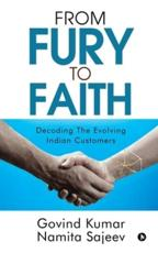 From Fury to Faith: Decoding The Evolving Indian Customers