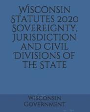 Wisconsin Statutes 2020 Sovereignty, Jurisdiction and Civil Divisions of the State