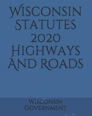Wisconsin Statutes 2020 Highways And Roads