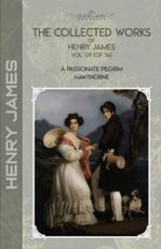 The Collected Works of Henry James, Vol. 09 (Of 36)