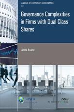 Governance Complexities in Firms With Dual Class Shares