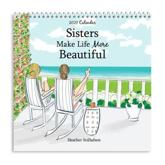 "Blue Mountain Arts 2021 Calendar ""Sisters Make Life More Beautiful"" 7.5 X 7.5 In.--12-Month Hanging Wall Calendar by Heather Stillufsen Is a Perfect Christmas or Birthday Gift for a Sister"