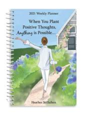 "Blue Mountain Arts 2021 Weekly & Monthly Planner ""When You Plant Positive Thoughts, Anything Is Possible..."" 8 X 6 In.--Spiral-Bound Date Book for Her by Heather Stillufsen"