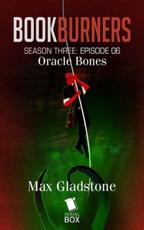 Oracle Bones (Bookburners Season 3 Episode 6)