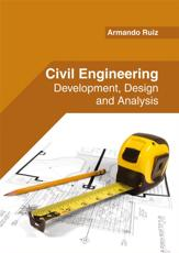 Civil Engineering: Development, Design and Analysis
