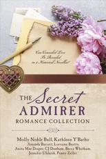 The Secret Admirer Romance Collection