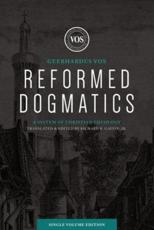 Reformed Dogmatics (Single Volume Edition)