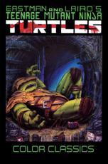 Teenage Mutant Ninja Turtles Color Classics. Vol. 3 - Kevin B Eastman, Peter A Laird, Mark Martin, Eric Talbot (artist), Jim Lawson (artist)