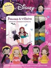 Disney Princesses & Villains: Crochet Finger Puppets