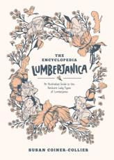 Encyclopedia Lumberjanica an Illustrated Guide to the World of Lumberjanes